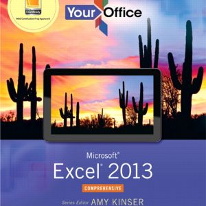 Solution Manual (Complete Download) for   Your Office: Microsoft Excel 2013