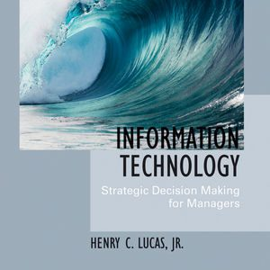 Solution Manual (Complete Download) for   Information Technology: Strategic Decision-Making for Managers