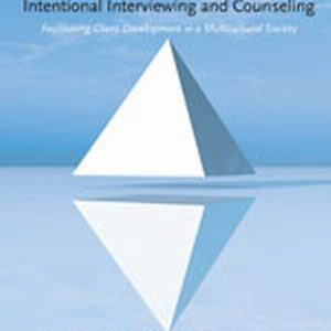 Solution Manual (Complete Download) for   Intentional Interviewing and Counseling: Facilitating Client Development in a Multicultural Society
