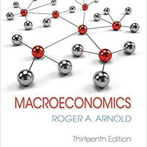 Solution Manual for Macroeconomics 13th Edition by Arnold
