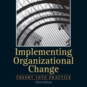 Solution Manual (Complete Download) for   Implementing Organizational Change