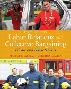 Solution Manual (Complete Download) for   Labor Relations and Collective Bargaining: Private and Public Sectors