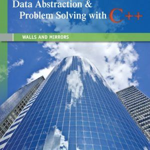 Solution Manual (Complete Download) for   Data Abstraction & Problem Solving with C++: Walls and Mirrors