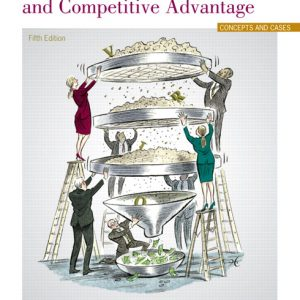 Solution Manual (Complete Download) for   Strategic Management and Competitive Advantage: Concepts and Cases