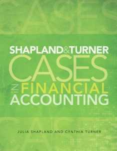 Solution Manual (Complete Download) for   Shapland and Turner Cases in Financial Accounting