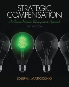 Solution Manual (Complete Download) for   Strategic Compensation: A Human Resource Management Approach