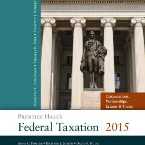 Solution Manual (Complete Download) for   Prentice Hall's Federal Taxation 2015 Corporations