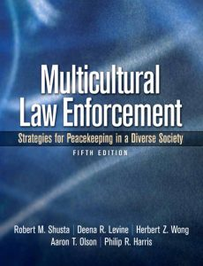 Solution Manual (Complete Download) for   Multicultural Law Enforcement: Strategies for Peacekeeping in a Diverse Society