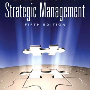 Solution Manual (Complete Download) for   Essentials of Strategic Management
