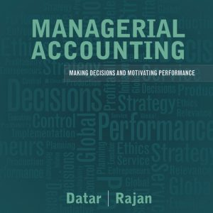Solution Manual (Complete Download) for   Managerial Accounting: Decision Making and Motivating Performance