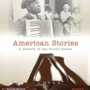 Solution Manual (Complete Download) for   American Stories: A History of The United States (All volumes)
