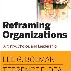 Solution Manual (Complete Download) for   Reframing Organizations: Artistry