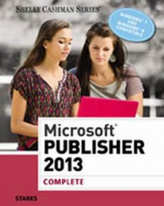 Solution Manual (Complete Download) for   Microsoft'® Publisher 2013: Complete