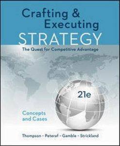 Solution Manual (Complete Download) for Crafting & Executing Strategy: The Quest for Competitive Advantage: Concepts and Cases