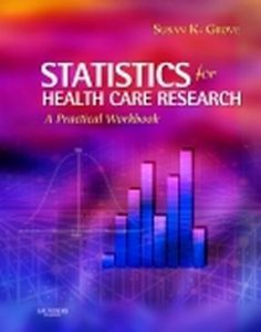 Solution Manual (Complete Download) forStatistics for Health Care Research A Practical Workbook