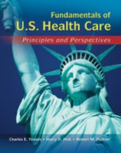 Solution Manual (Complete Download) for   Fundamentals of US Health Care: Principles and Perspectives
