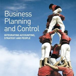 Solution Manual (Complete Download) for   Business Planning and Control: Integrating Accounting